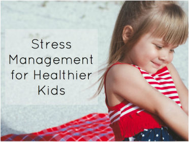 Stress management for healthy kids